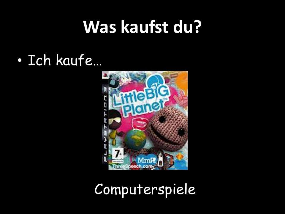 Was kaufst du Ich kaufe… Computerspiele