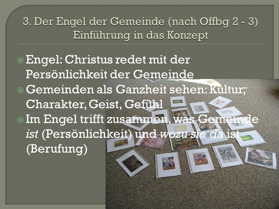 3. Der Engel der Gemeinde (nach Offbg 2 - 3) Einführung in das Konzept