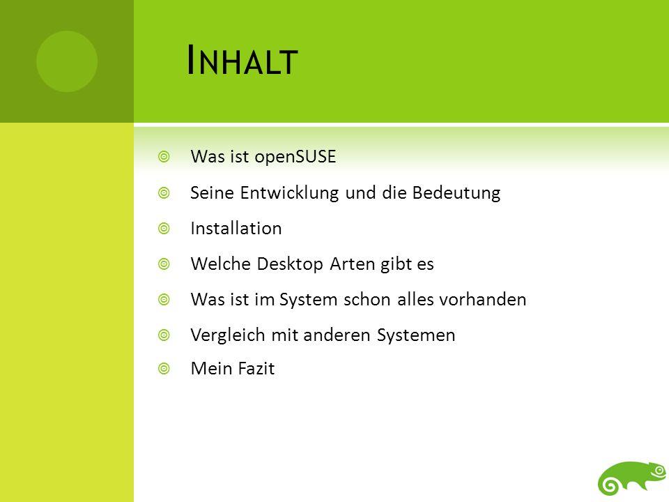 Inhalt Was ist openSUSE Seine Entwicklung und die Bedeutung
