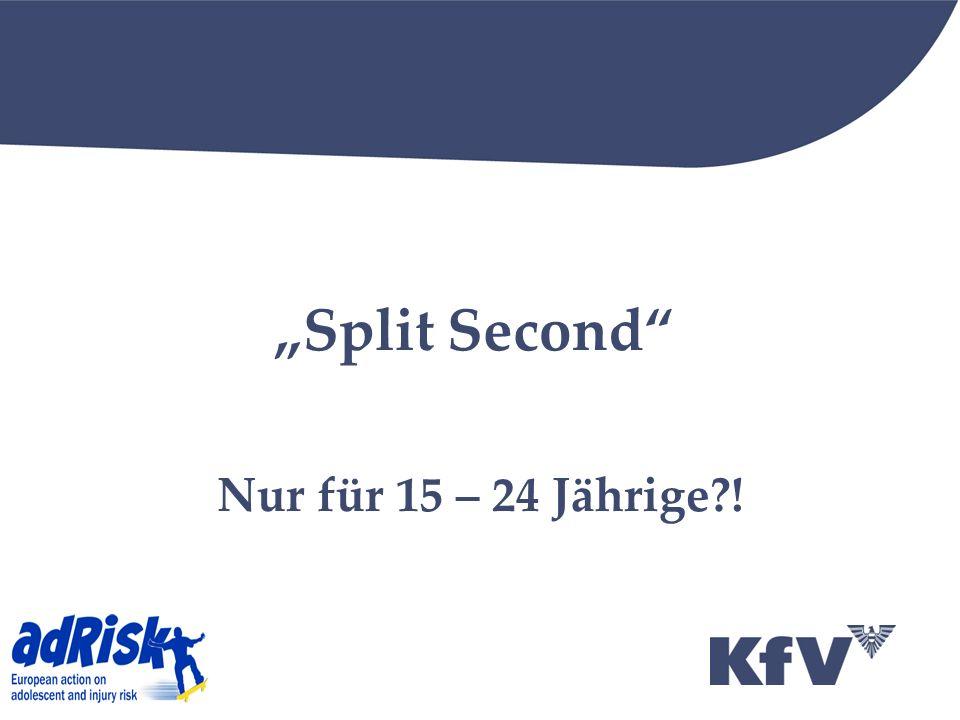"""Split Second Nur für 15 – 24 Jährige !"