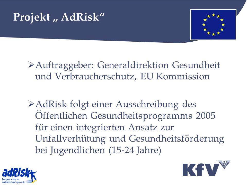 """Projekt """" AdRisk Auftraggeber: Generaldirektion Gesundheit und Verbraucherschutz, EU Kommission."""