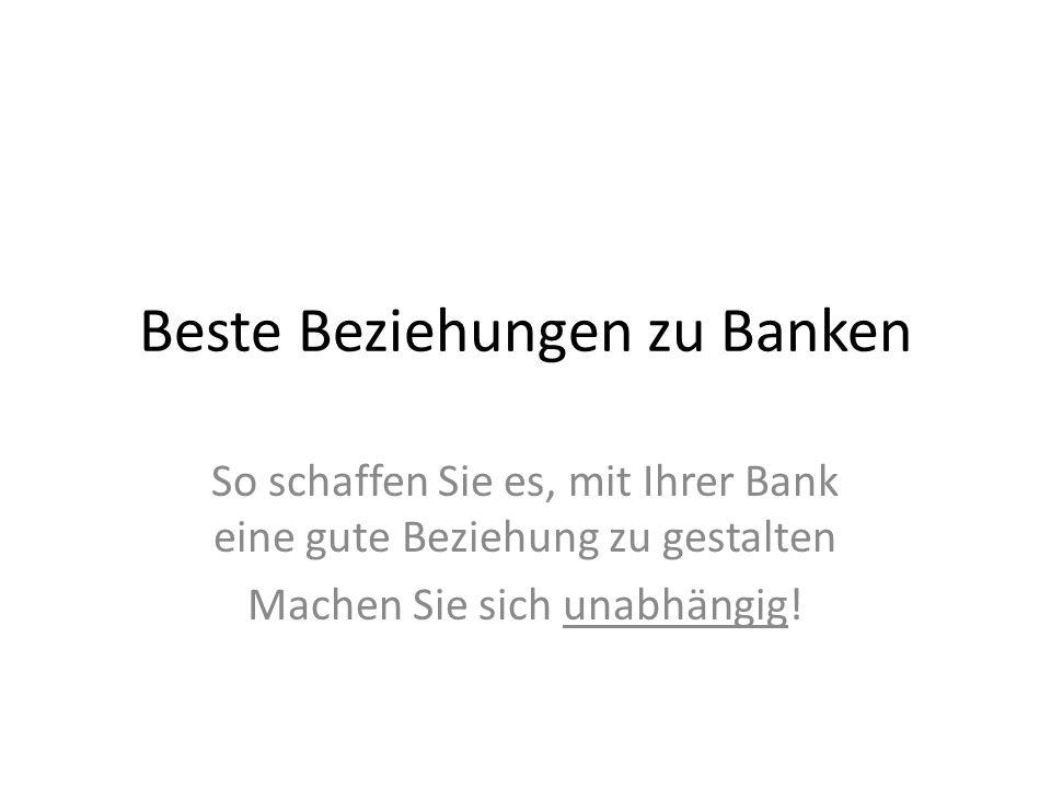 Beste Beziehungen zu Banken