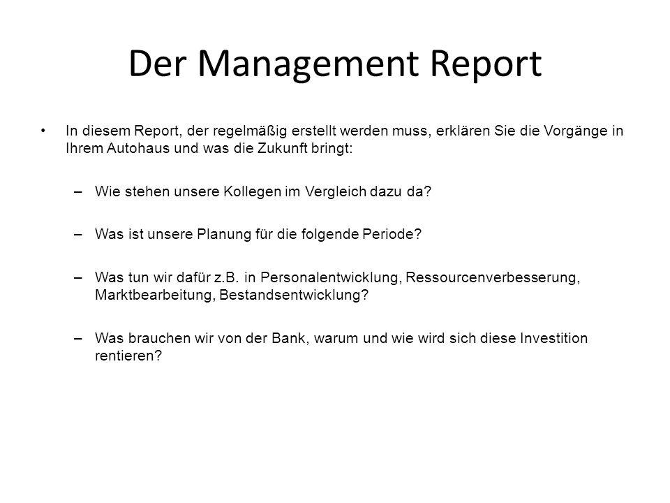 Der Management Report In diesem Report, der regelmäßig erstellt werden muss, erklären Sie die Vorgänge in Ihrem Autohaus und was die Zukunft bringt: