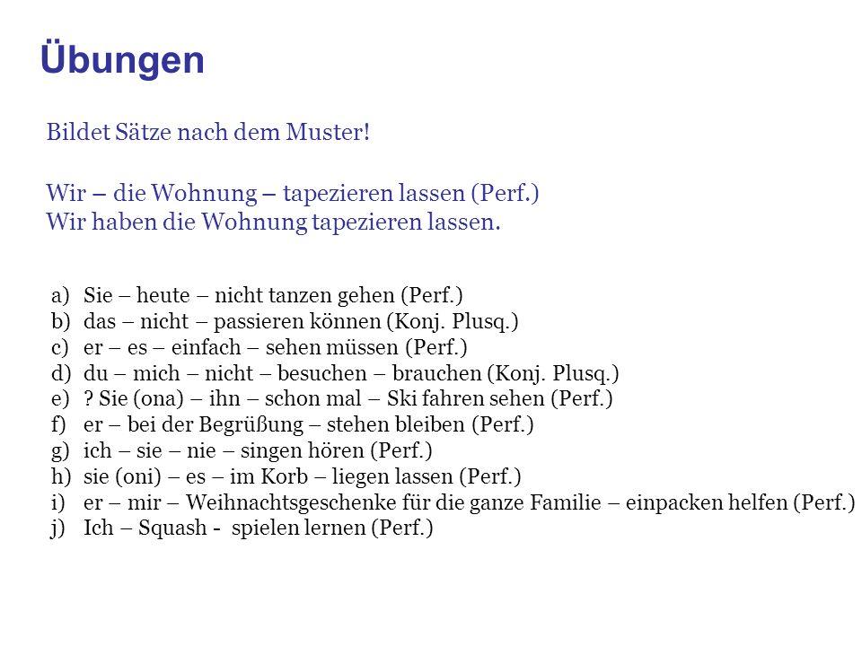 Übungen Bildet Sätze nach dem Muster!
