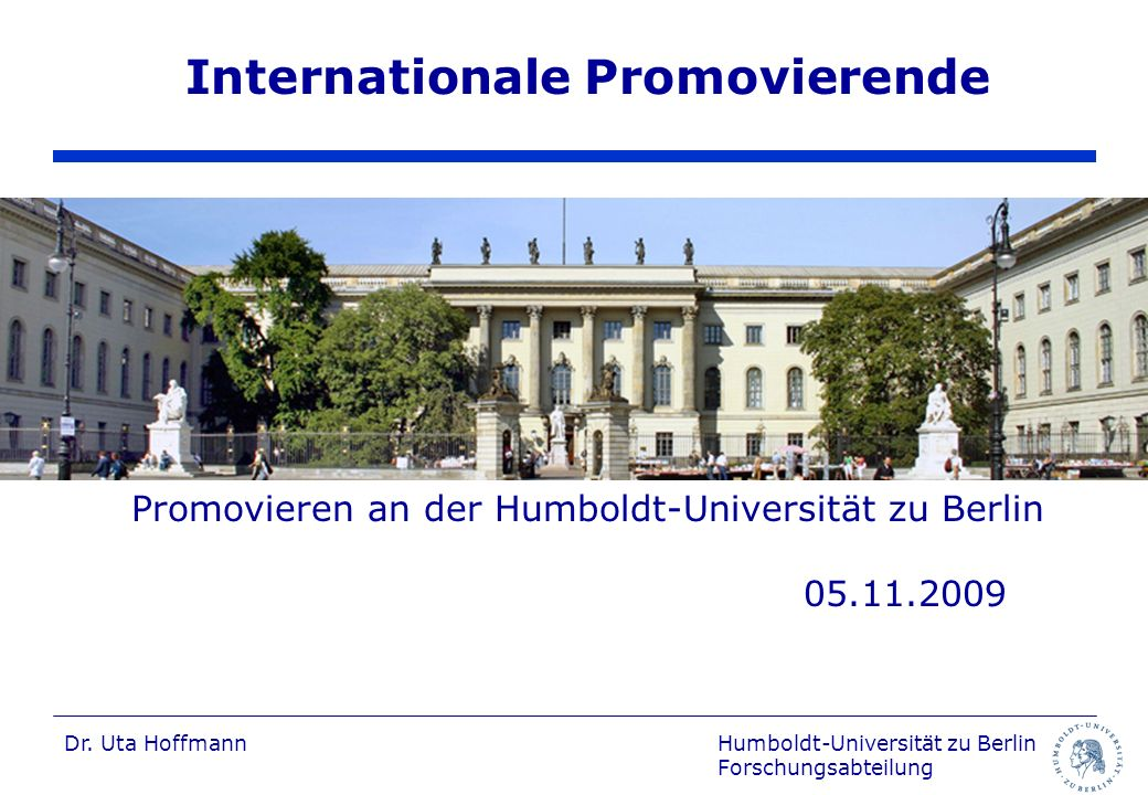 Internationale Promovierende Promovieren an der Humboldt-Universität zu Berlin 05.11.2009