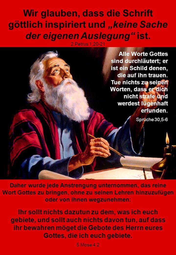 """Wir glauben, dass die Schrift göttlich inspiriert und """"keine Sache der eigenen Auslegung ist. 2.Petrus 1,20-21"""