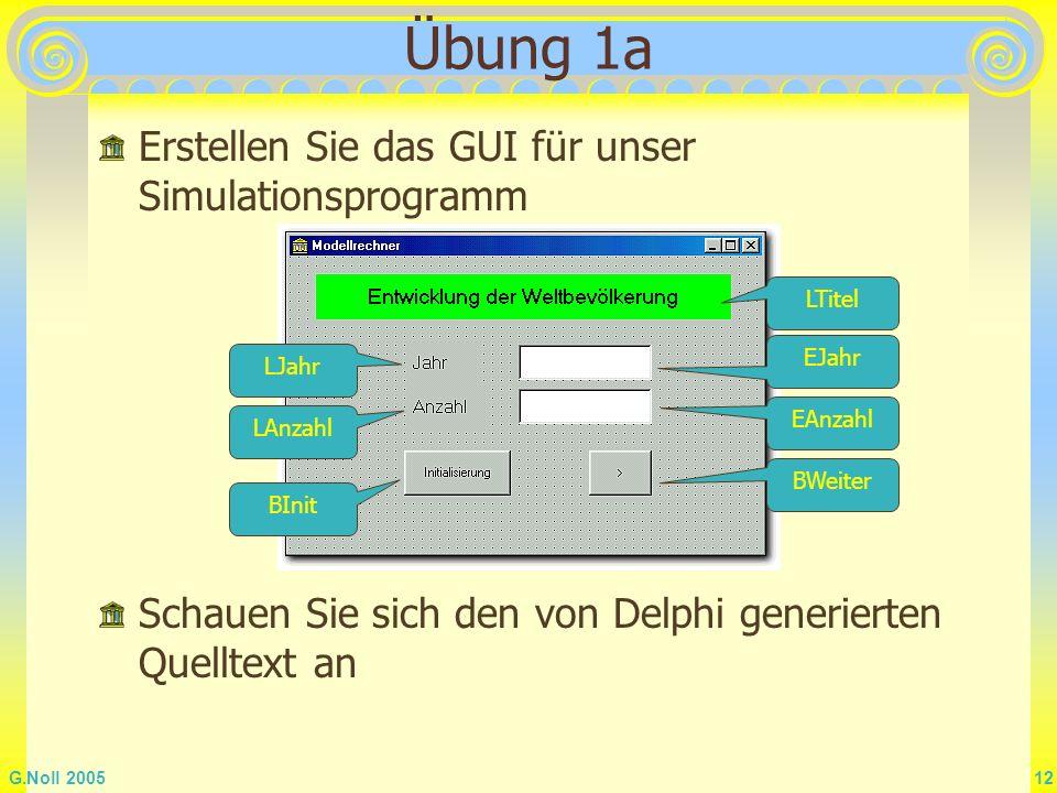 Übung 1a Erstellen Sie das GUI für unser Simulationsprogramm