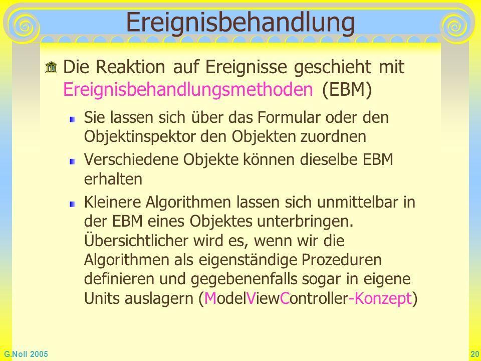 Ereignisbehandlung Die Reaktion auf Ereignisse geschieht mit Ereignisbehandlungsmethoden (EBM)