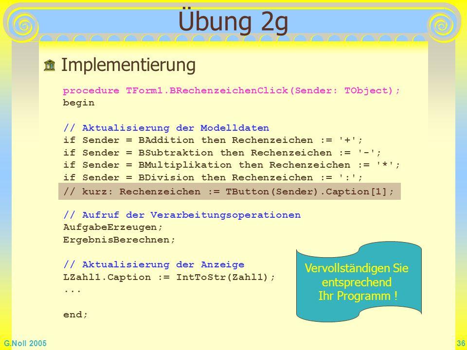 Übung 2g Implementierung Vervollständigen Sie entsprechend