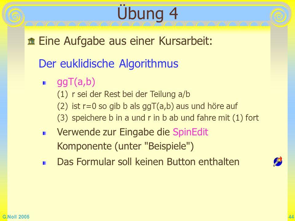Übung 4 Eine Aufgabe aus einer Kursarbeit: Der euklidische Algorithmus