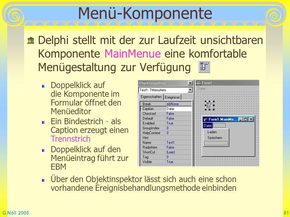 Menü-Komponente Delphi stellt mit der zur Laufzeit unsichtbaren Komponente MainMenue eine komfortable Menügestaltung zur Verfügung.