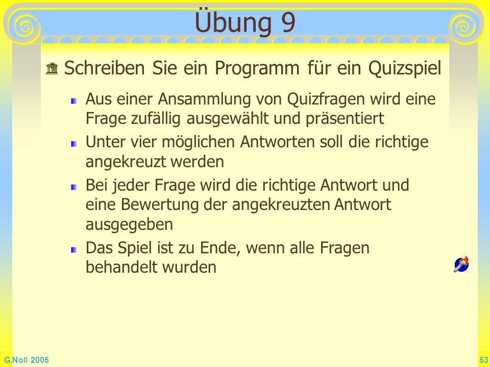 Übung 9 Schreiben Sie ein Programm für ein Quizspiel