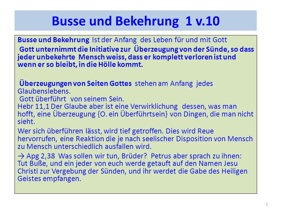 Busse und Bekehrung 1 v.10 Busse und Bekehrung Ist der Anfang des Leben für und mit Gott.