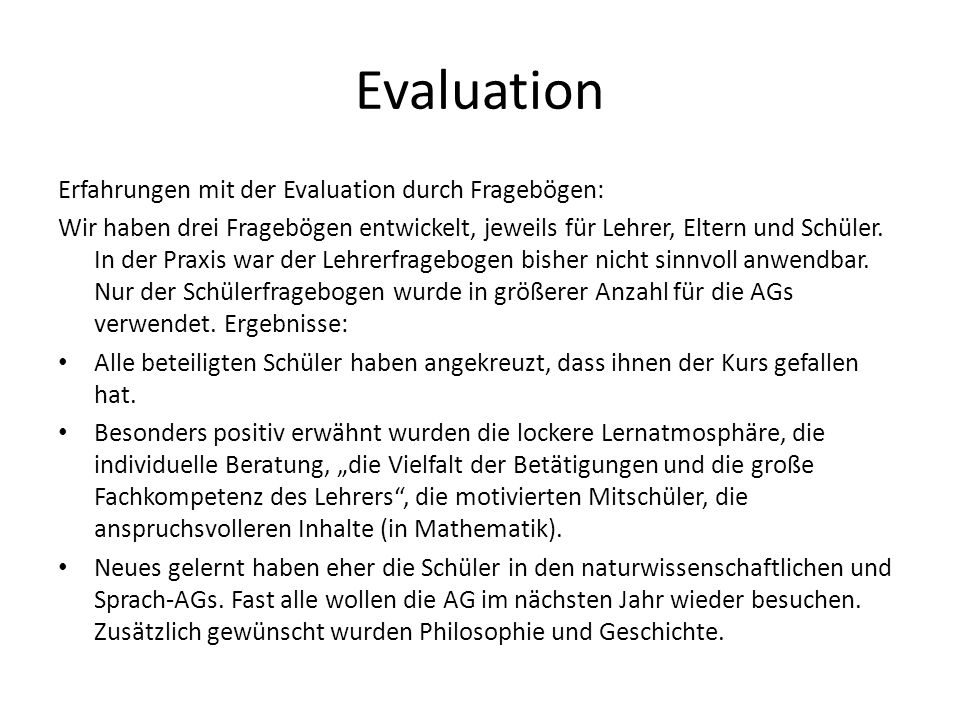 Evaluation Erfahrungen mit der Evaluation durch Fragebögen: