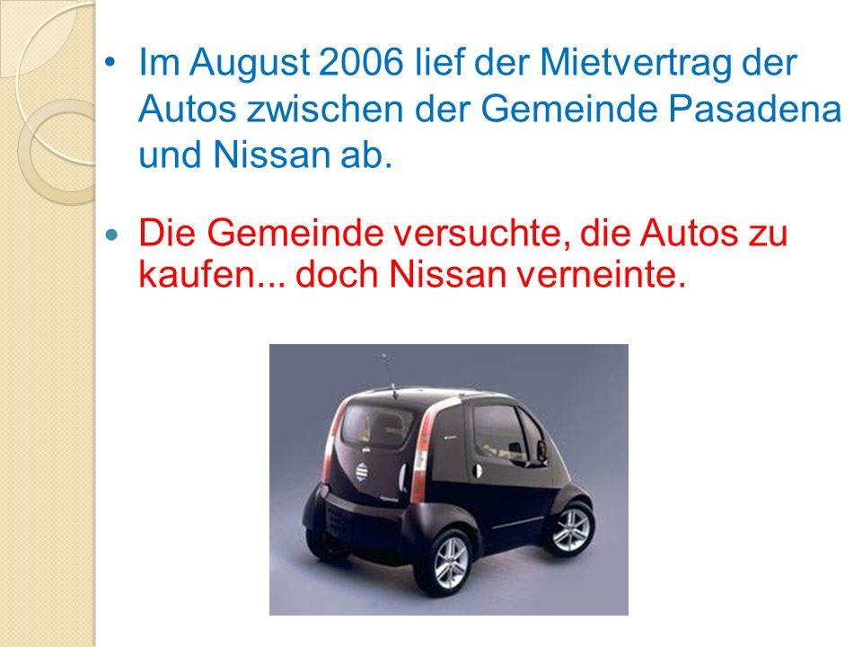 Im August 2006 lief der Mietvertrag der Autos zwischen der Gemeinde Pasadena und Nissan ab.