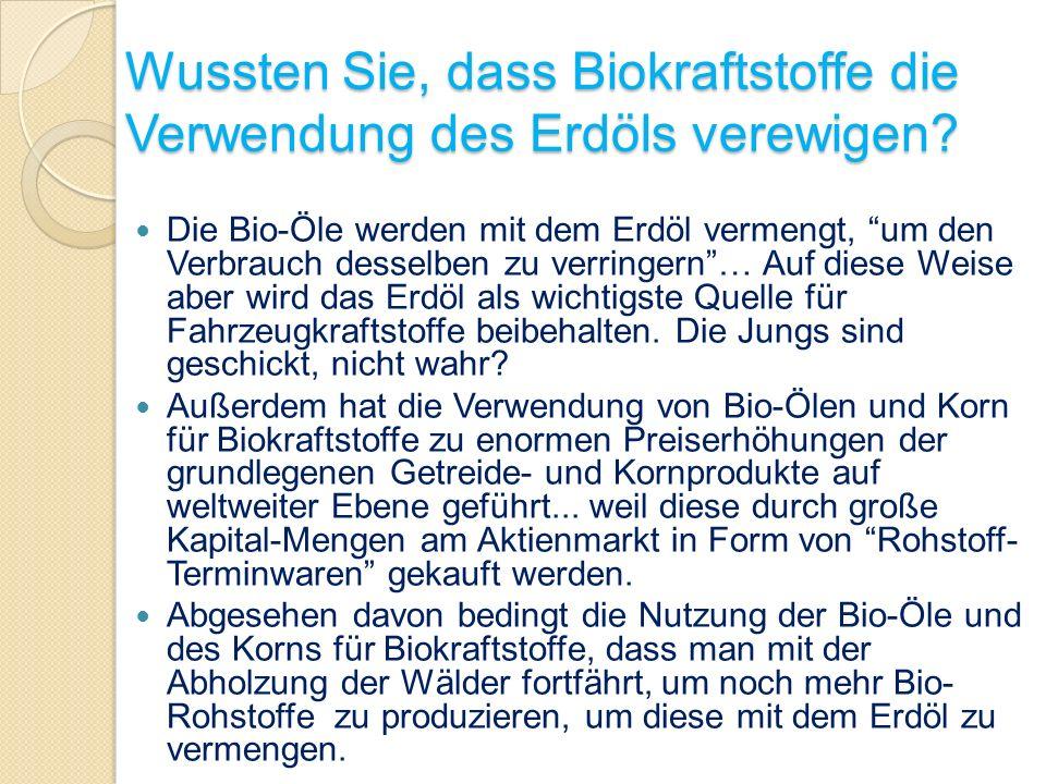Wussten Sie, dass Biokraftstoffe die Verwendung des Erdöls verewigen