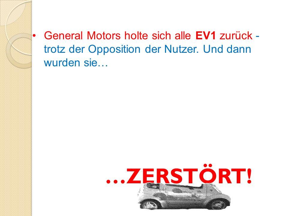 General Motors holte sich alle EV1 zurück - trotz der Opposition der Nutzer. Und dann wurden sie…