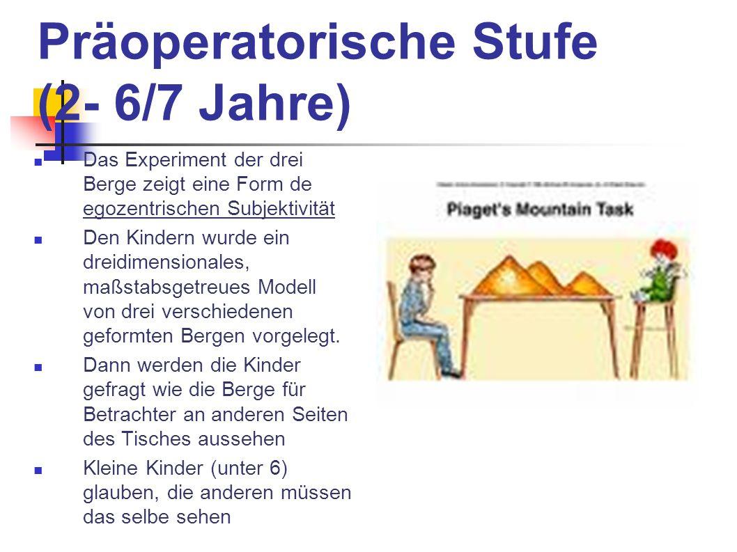 Präoperatorische Stufe (2- 6/7 Jahre)