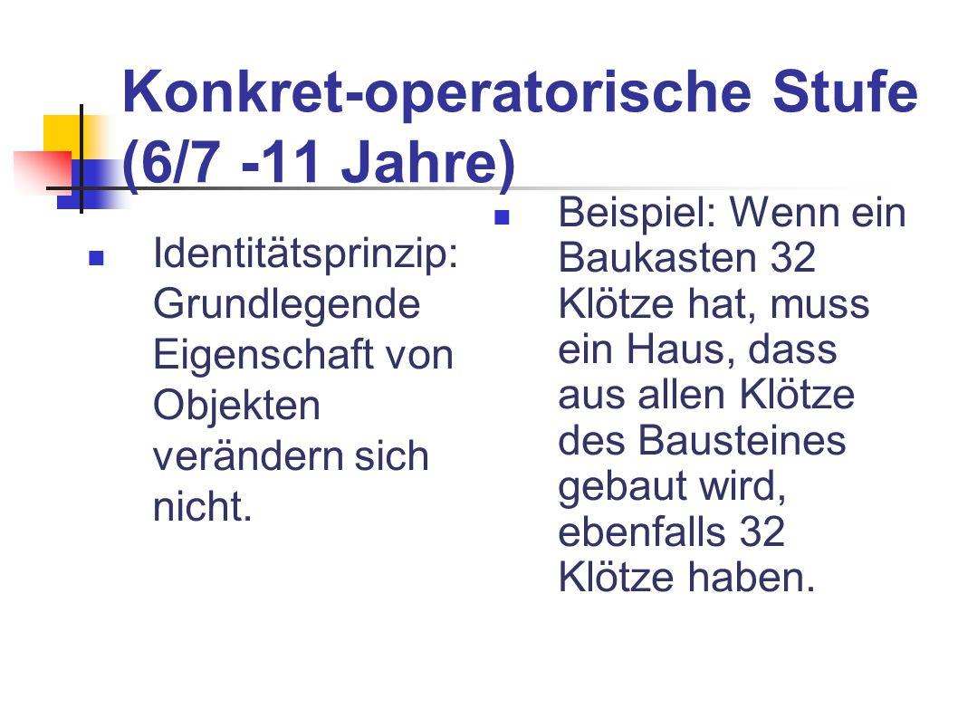 Konkret-operatorische Stufe (6/7 -11 Jahre)
