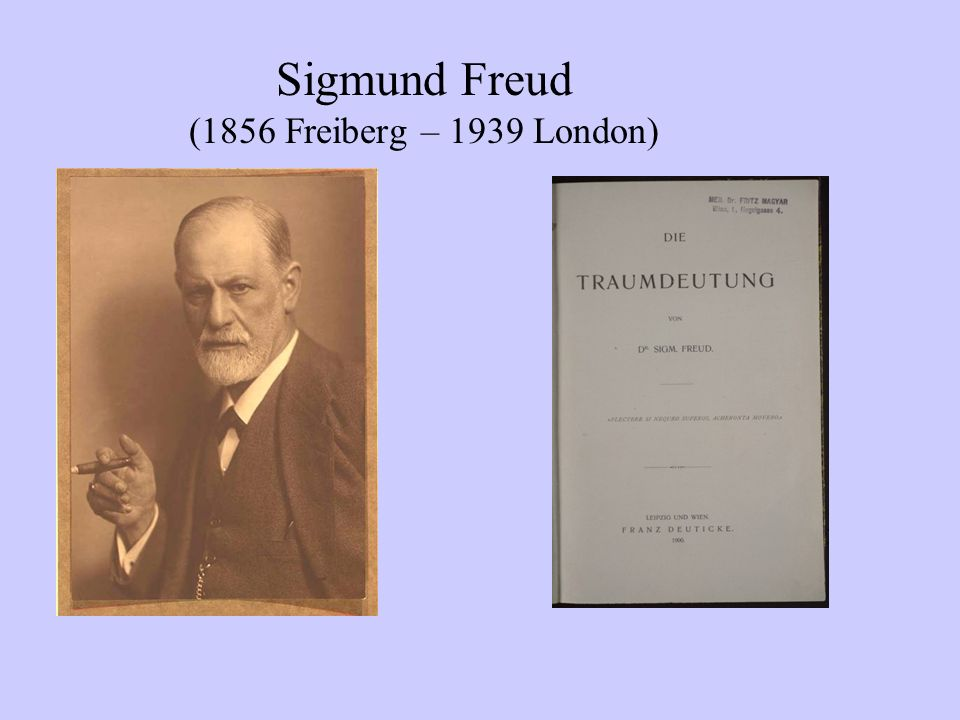 Sigmund Freud (1856 Freiberg – 1939 London)