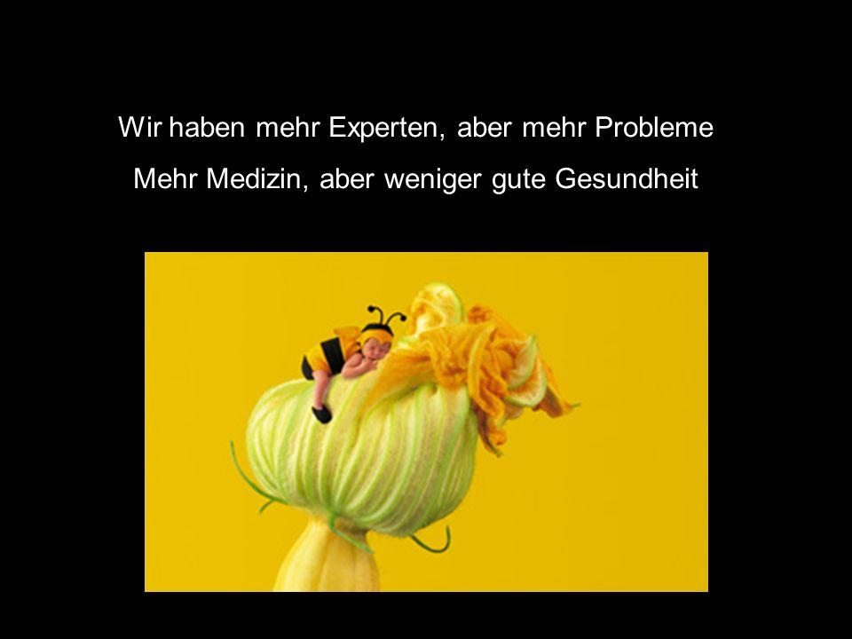 Wir haben mehr Experten, aber mehr Probleme