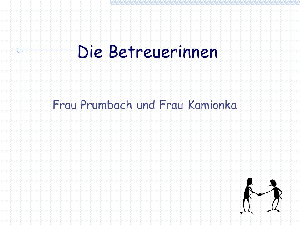 Die Betreuerinnen Frau Prumbach und Frau Kamionka