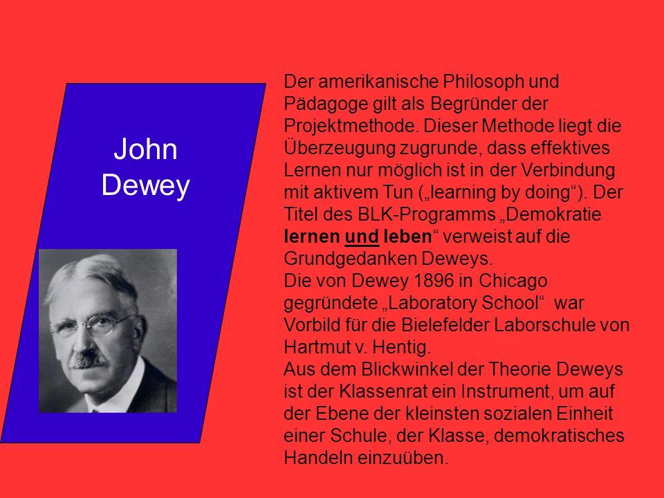 """Der amerikanische Philosoph und Pädagoge gilt als Begründer der Projektmethode. Dieser Methode liegt die Überzeugung zugrunde, dass effektives Lernen nur möglich ist in der Verbindung mit aktivem Tun (""""learning by doing ). Der Titel des BLK-Programms """"Demokratie lernen und leben verweist auf die Grundgedanken Deweys."""