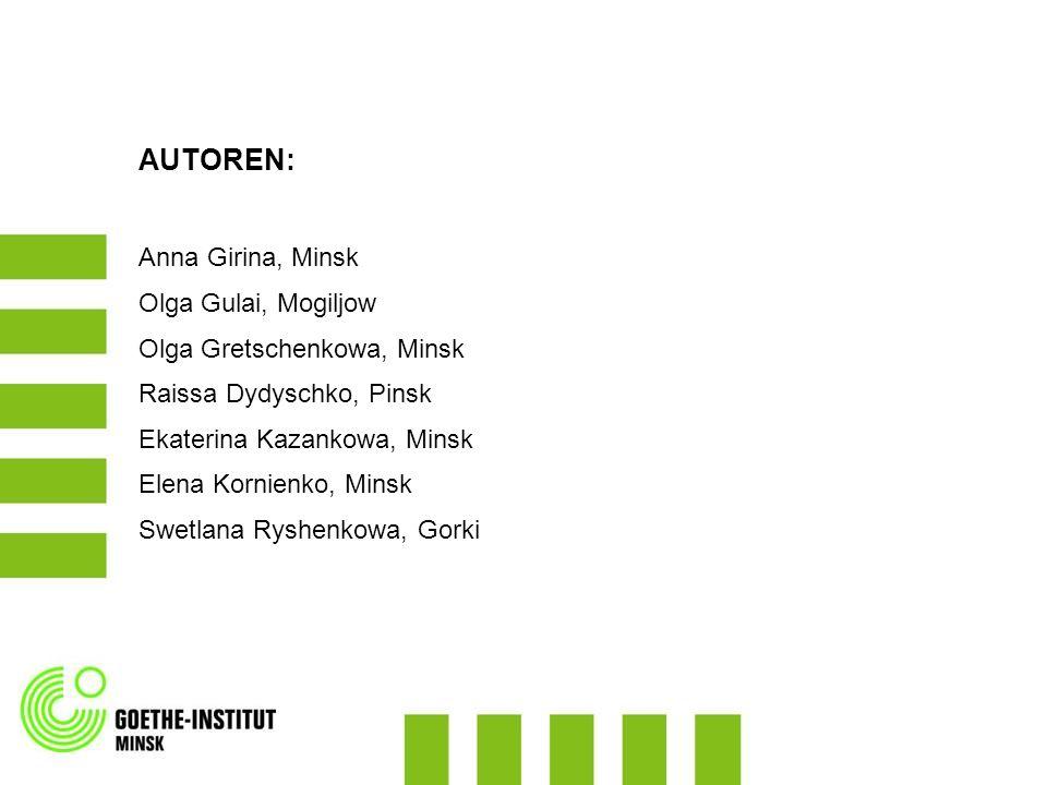 AUTOREN: Anna Girina, Minsk Olga Gulai, Mogiljow