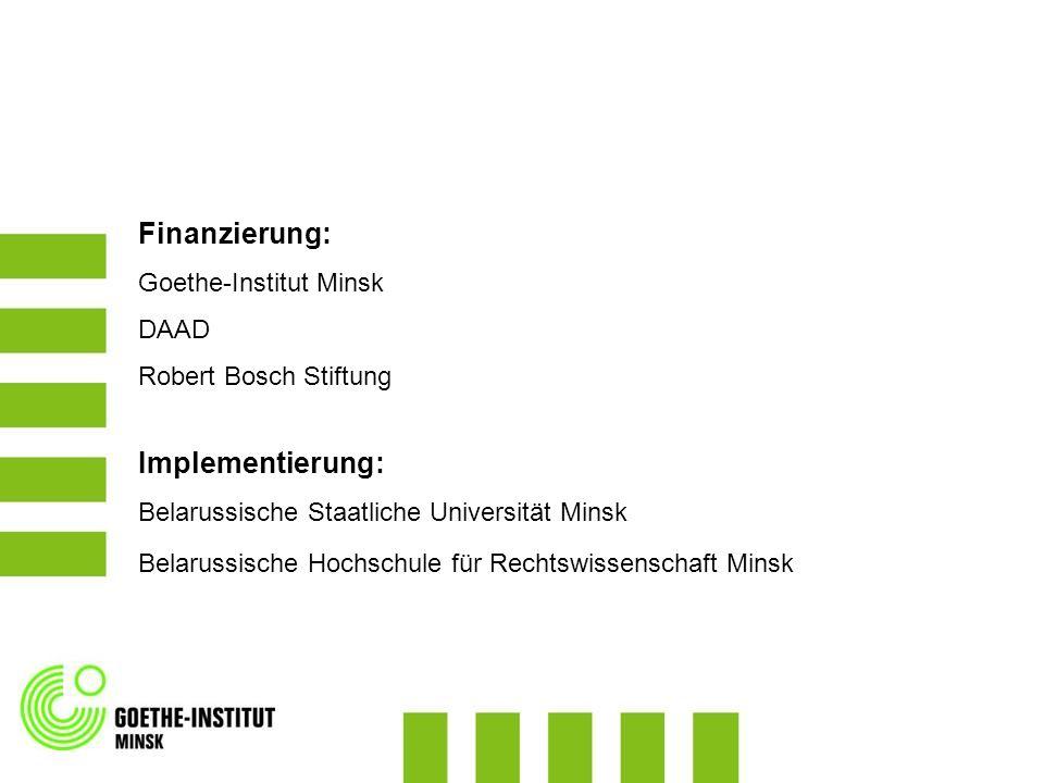 Finanzierung: Implementierung: Goethe-Institut Minsk DAAD