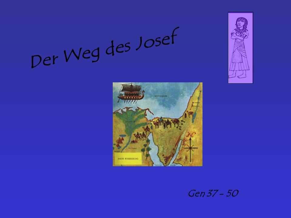 Der Weg des Josef Gen 37 - 50