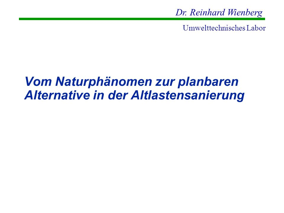 Vom Naturphänomen zur planbaren Alternative in der Altlastensanierung