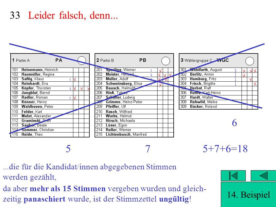 33 Leider falsch, denn... 6 5 7 5+7+6=18 14. Beispiel