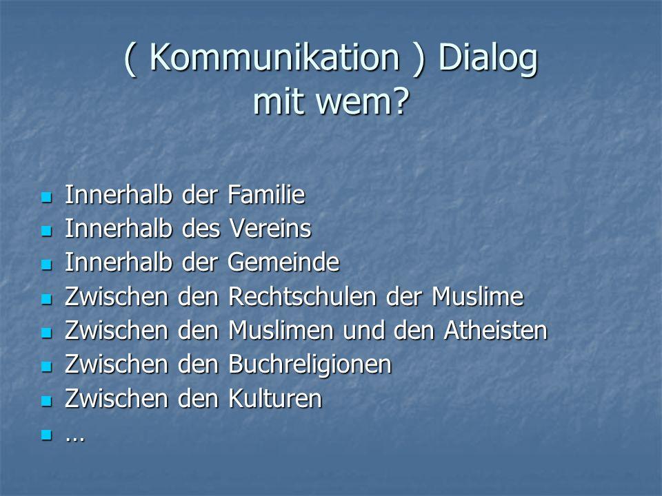 ( Kommunikation ) Dialog mit wem