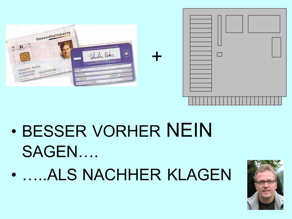 + BESSER VORHER NEIN SAGEN…. …..ALS NACHHER KLAGEN