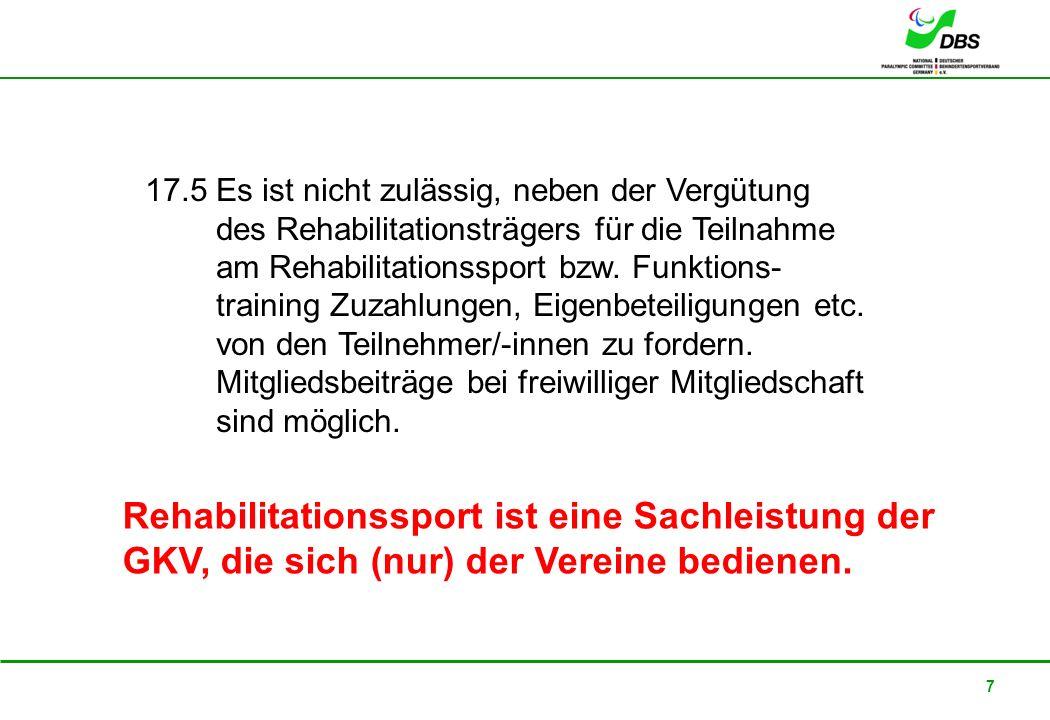 17.5 Es ist nicht zulässig, neben der Vergütung des Rehabilitationsträgers für die Teilnahme