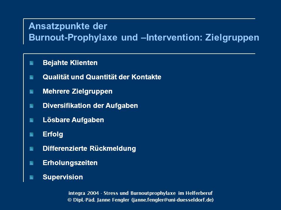 Ansatzpunkte der Burnout-Prophylaxe und –Intervention: Zielgruppen