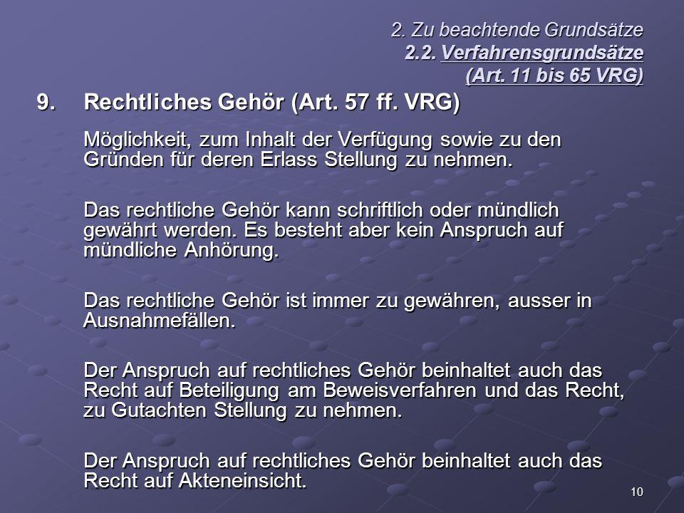 9. Rechtliches Gehör (Art. 57 ff. VRG)