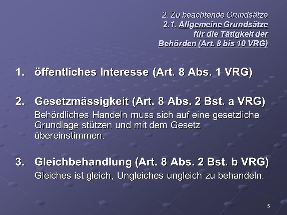 1. öffentliches Interesse (Art. 8 Abs. 1 VRG)