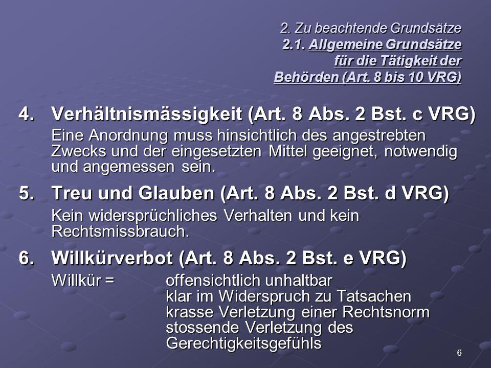4. Verhältnismässigkeit (Art. 8 Abs. 2 Bst. c VRG)