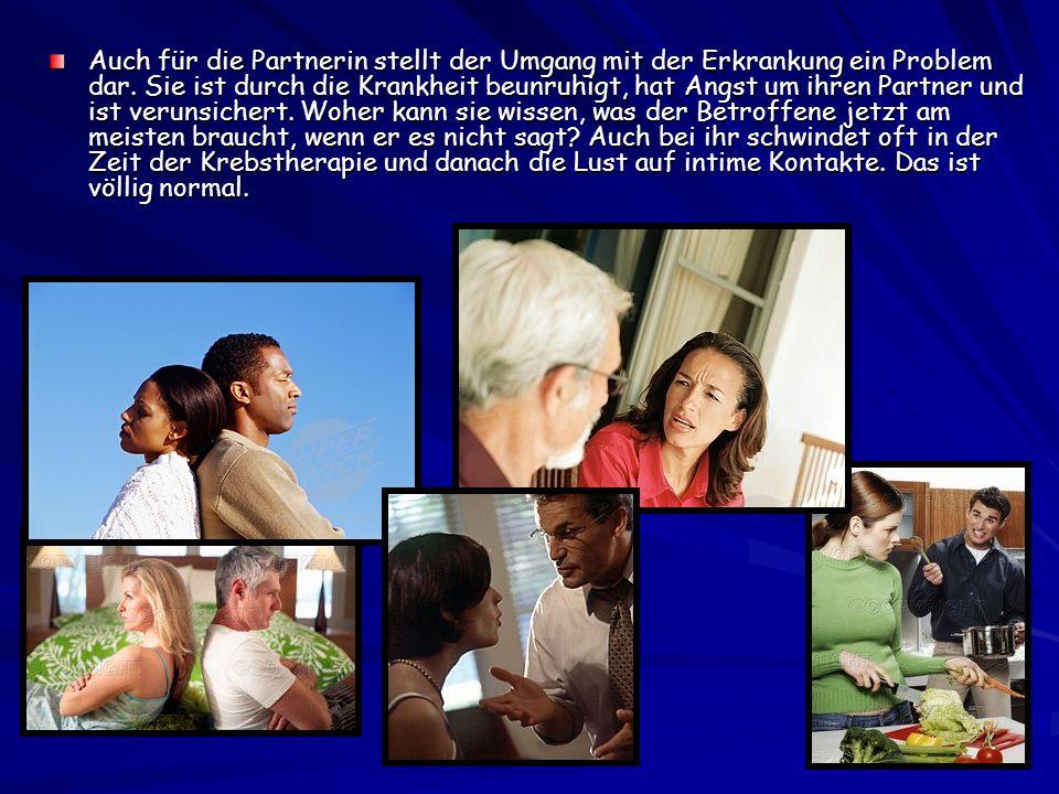 Auch für die Partnerin stellt der Umgang mit der Erkrankung ein Problem dar.
