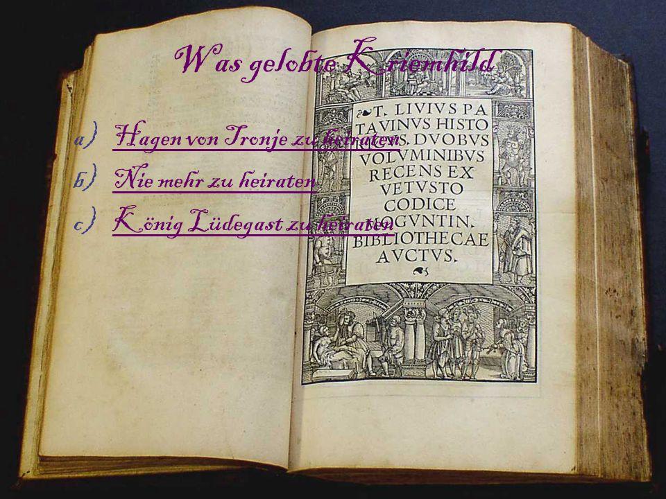 Was gelobte Kriemhild Hagen von Tronje zu heiraten