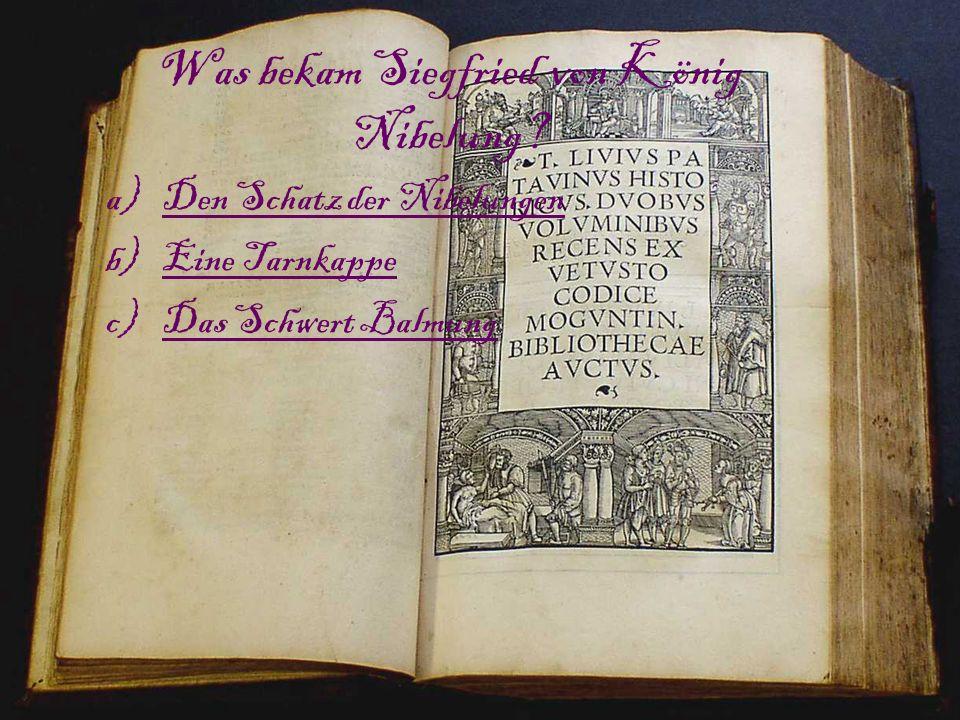Was bekam Siegfried von König Nibelung