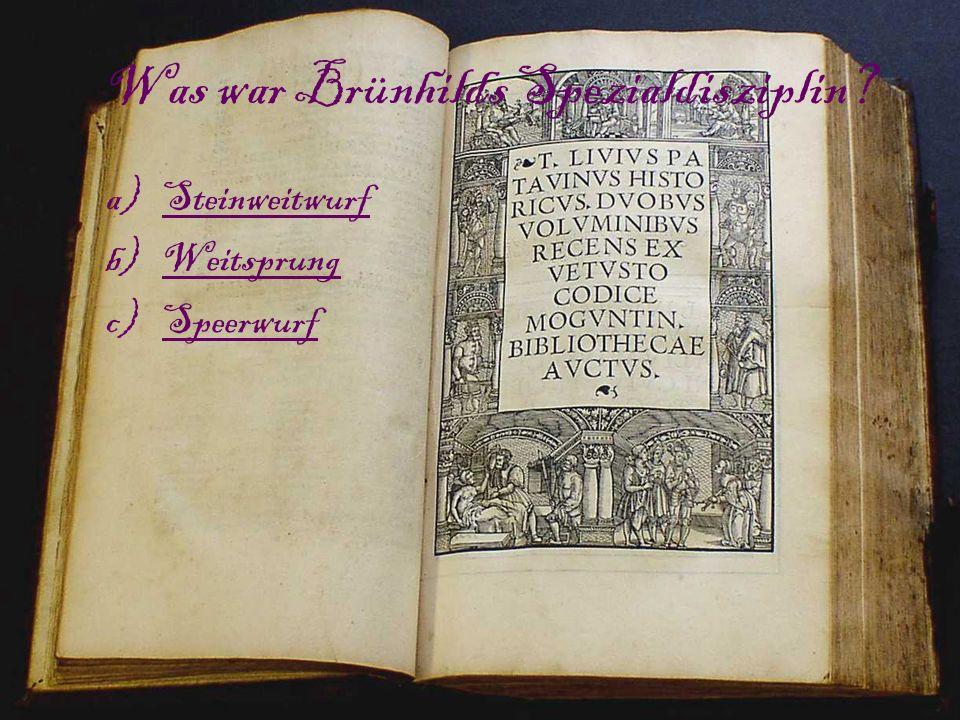 Was war Brünhilds Spezialdisziplin