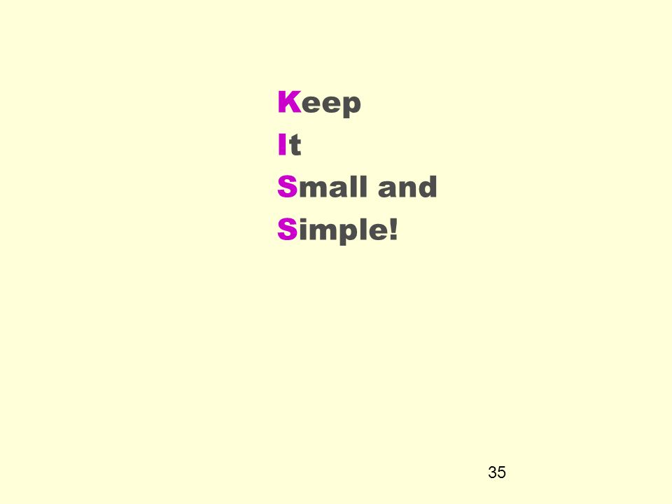 Keep It Small and Simple!