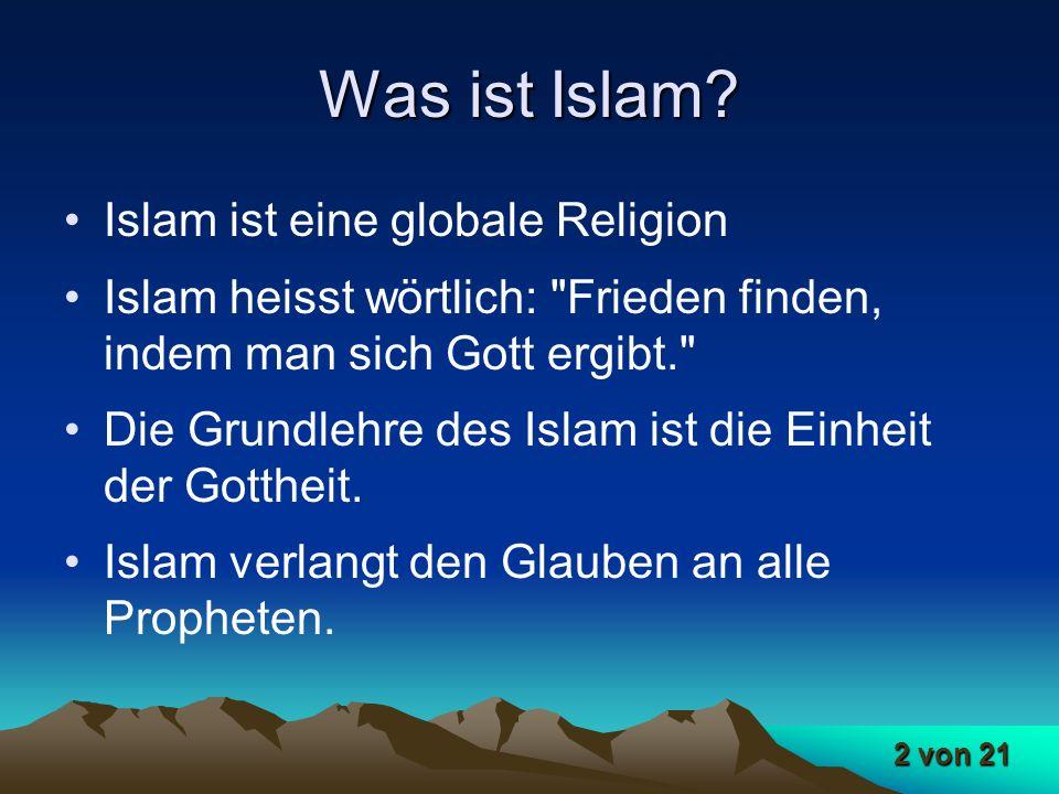 Was ist Islam Islam ist eine globale Religion
