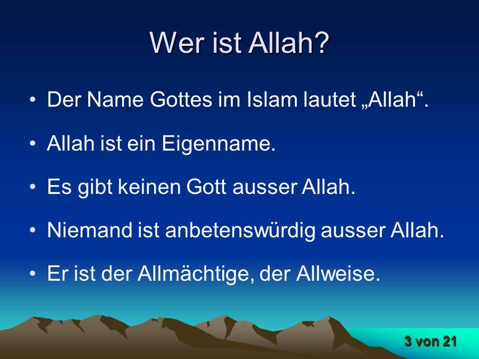 "Wer ist Allah Der Name Gottes im Islam lautet ""Allah ."