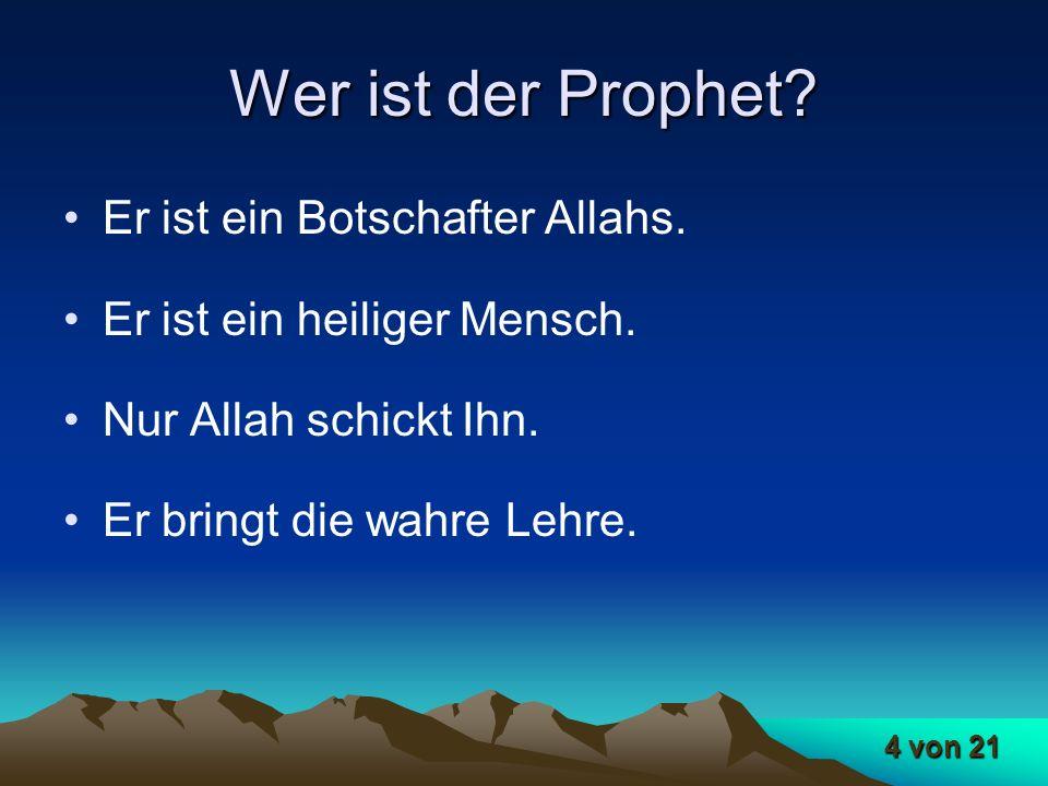 Wer ist der Prophet Er ist ein Botschafter Allahs.