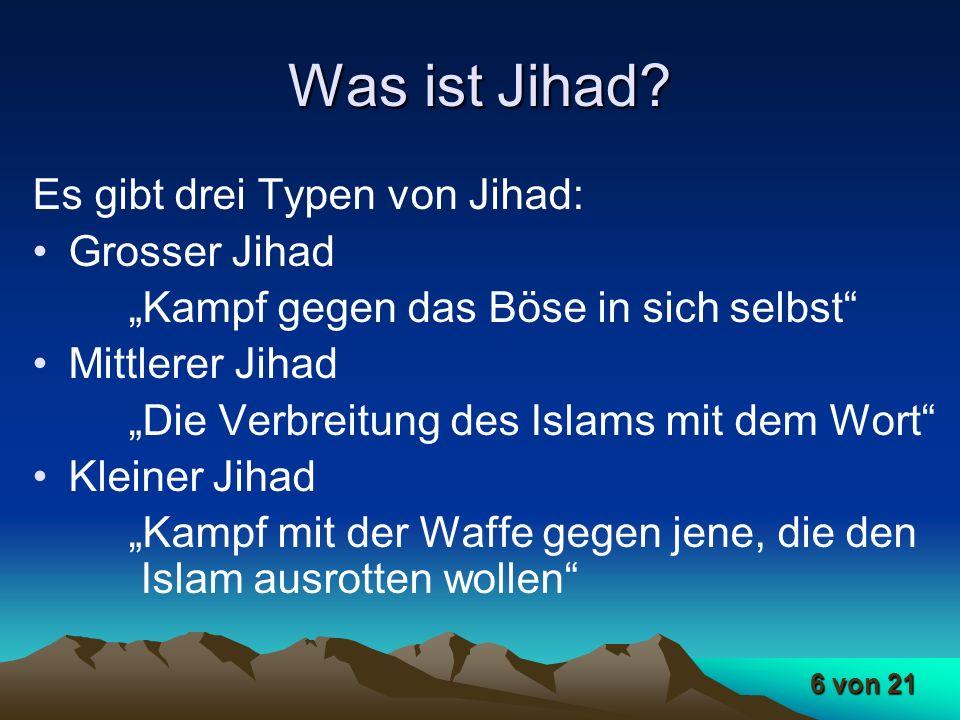 Was ist Jihad Es gibt drei Typen von Jihad: Grosser Jihad