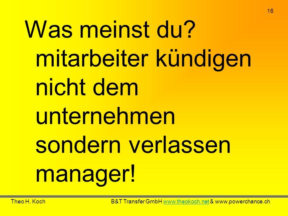 Was meinst du mitarbeiter kündigen nicht dem unternehmen sondern verlassen manager!