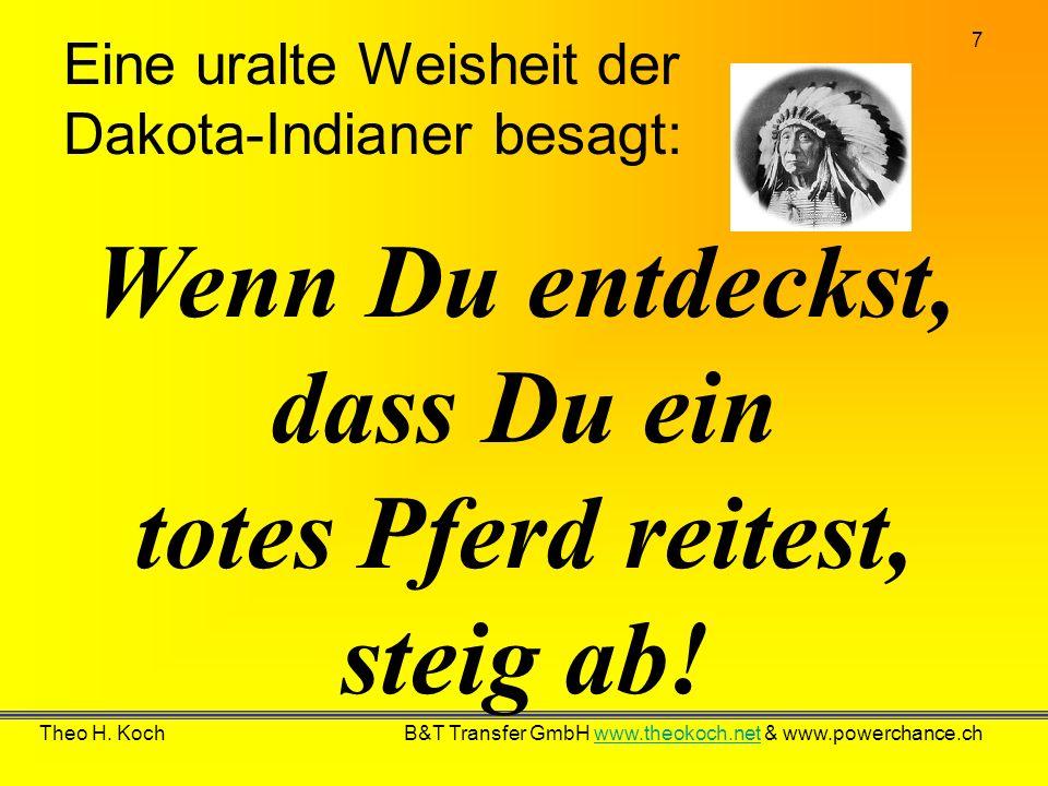 Eine uralte Weisheit der Dakota-Indianer besagt: